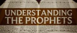 Understanding the Prophets